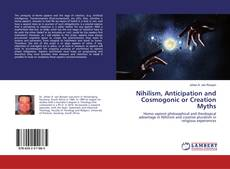 Buchcover von Nihilism, Anticipation and Cosmogonic or Creation Myths