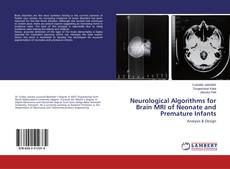 Borítókép a  Neurological Algorithms for Brain MRI of Neonate and Premature Infants - hoz