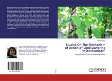 Studies On The Mechanism of Action of Lipid Lowering Phytochemicals kitap kapağı