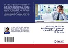 Bookcover of Work-Life Balance of Employees with reference to select IT employees in Hyderabad