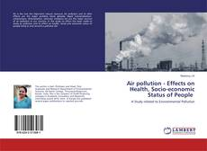 Bookcover of Air pollution - Effects on Health, Socio-economic Status of People