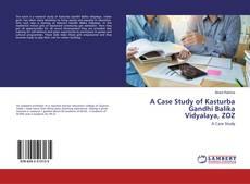 Bookcover of A Case Study of Kasturba Gandhi Balika Vidyalaya, ZOZ