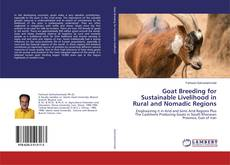 Bookcover of Goat Breeding for Sustainable Livelihood in Rural and Nomadic Regions