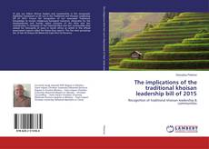 Bookcover of The implications of the traditional khoisan leadership bill of 2015