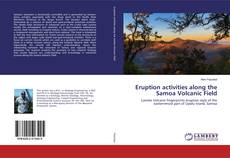 Bookcover of Eruption activities along the Samoa Volcanic Field