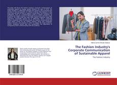 Bookcover of The Fashion Industry's Corporate Communication of Sustainable Apparel