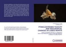Capa do livro de PYRACLOSTROBIN TOXICITY AND BIOCHEMICAL CHANGES IN LABEO ROHITA