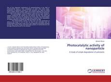 Capa do livro de Photocatalytic activity of nanoparticle