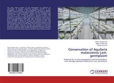 Capa do livro de Conservation of Aquilaria malaccensis Lam. germplasm