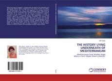 Capa do livro de THE HISTORY LYING UNDERNEATH OF MEDITERRANEAN