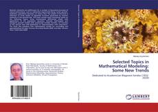 Bookcover of Selected Topics in Mathematical Modeling: Some New Trends