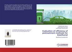 Evaluation of efficiency of pretreatment methods for bioethanol kitap kapağı