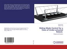 Bookcover of Sliding Mode Control for a Class of Under-actuated Robots