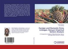Bookcover of Foreign and Domestic Firms Linkages: Kenyan Empirical Sectors Analysis