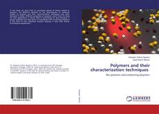 Bookcover of Polymers and their characterization techniques