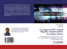 Bookcover of PL analysis of RE3+ doped Mg2SiO4 nanophosphors for display devices