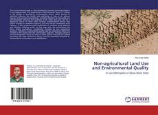 Bookcover of Non-agricultural Land Use and Environmental Quality