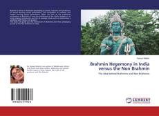 Borítókép a  Brahmin Hegemony in India versus the Non Brahmin - hoz