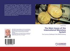Bookcover of The Main Issues of the International Monetary System