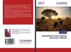 Bookcover of KURAMDAN UYGULAMAYA BELGESEL SİNEMA