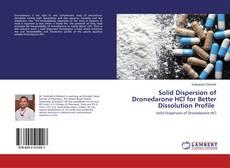 Buchcover von Solid Dispersion of Dronedarone HCl for Better Dissolution Profile