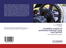 Instability analysis of antifriction bearings using wear particle的封面