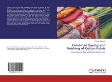 Combined Dyeing and Finishing of Cotton Fabric kitap kapağı