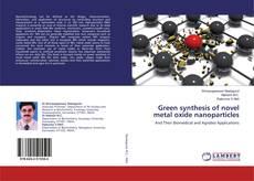 Copertina di Green synthesis of novel metal oxide nanoparticles