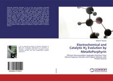 Bookcover of Electrochemical and Catalytic H2 Evolution by MetalloPorphyrin