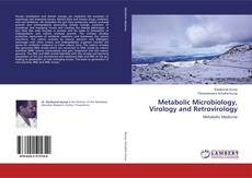 Bookcover of Metabolic Microbiology, Virology and Retrovirology