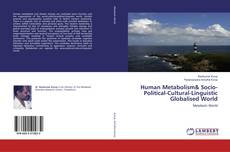 Bookcover of Human Metabolism& Socio-Political-Cultural-Linguistic Globalised World