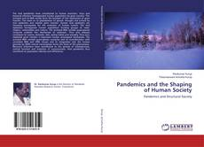 Bookcover of Pandemics and the Shaping of Human Society