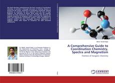 Bookcover of A Comprehensive Guide to Coordination Chemistry, Spectra and Magnetism