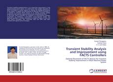 Bookcover of Transient Stability Analysis and Improvement using FACTS Controllers