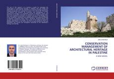 Bookcover of CONSERVATION MANAGEMENT OF ARCHITECTURAL HERITAGE IN PALESTINE