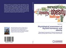Physiological assessment of thyroid hormones and obesity kitap kapağı