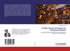 Bookcover of A Pilot Study of Honey on Insomnia Patient