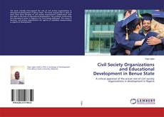 Bookcover of Civil Society Organizations and Educational Development in Benue State