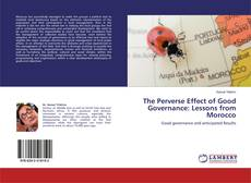 Couverture de The Perverse Effect of Good Governance: Lessons from Morocco