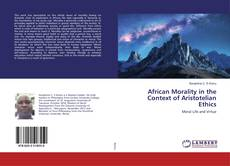 Bookcover of African Morality in the Context of Aristotelian Ethics