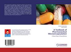 Borítókép a  A Textbook of Pharmaceutical Microencapsulation - hoz