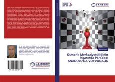 Couverture de Osmanlı Merkeziyetçiliğinin İnşasında Paradox: ANADOLU'DA VOYVODALIK
