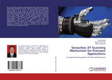 Bookcover of Sensorless XY Scanning Mechanism for Precision Applications
