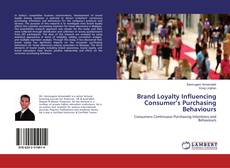 Capa do livro de Brand Loyalty Influencing Consumer's Purchasing Behaviours