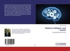 Bookcover of Medicine Religion and Health