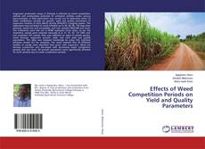 Bookcover of Effects of Weed Competition Periods on Yield and Quality Parameters