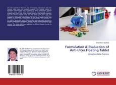 Copertina di Formulation & Evaluation of Anti-Ulcer Floating Tablet