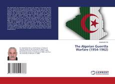 The Algerian Guerrilla Warfare (1954-1962)的封面