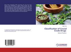 Bookcover of Classification of Crucial Crude Drugs