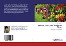 Bookcover of Fungal Politics on Medicinal Plants
